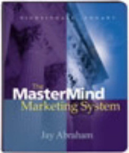 The Mastermind Marketing System by Jay Abraham: Jay Abraham