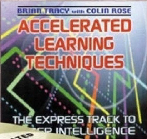 Accelerated Learning Techniques: Brian, Tracy; Rose, Colin