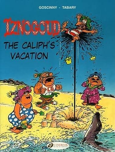 The Caliph's Vacation: Iznogoud Vol. 2 (Adventures of the Grand Vizier Iznogoud): Goscinny, ...