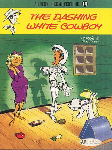 The Dashing White Cowboy: Lucky Luke 14 (Lucky Luke Adventures): Goscinny, R.