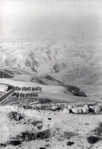 9781905462193: The Object Quality of the Problem: On the Space of Palestine/Israel