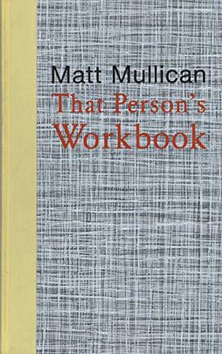 That Person s Workbook.: Matt Mullican.