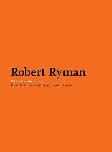 About Robert Ryman: Critical Texts: Vittorio Colaizzi