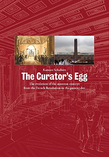 9781905464203: The Curator's Egg: The Evolution of the Museum Concept from the French Revolution to the Present Day