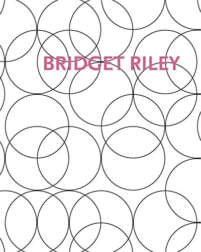 Bridget Riley: Paintings and Related Work 1983 - 2010 (9781905464425) by Bridget Riley