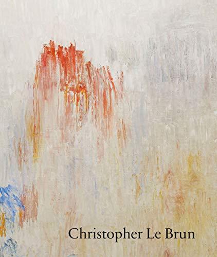 Christopher Le Brun: New Paintings: David Anfam, Edmund De Waal