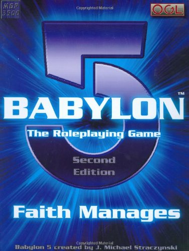 9781905471201: Babylon 5 The Role Playing Game: Faith Manages (Babylon 5 RPG)