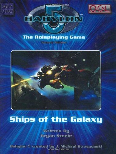 Babylon 5: Ships Of The Galaxy (Babylon 5 Rpg S.): Steele, Bryan