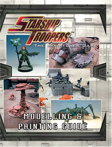 9781905471362: Starship Troopers: Painting and Modelling Guide