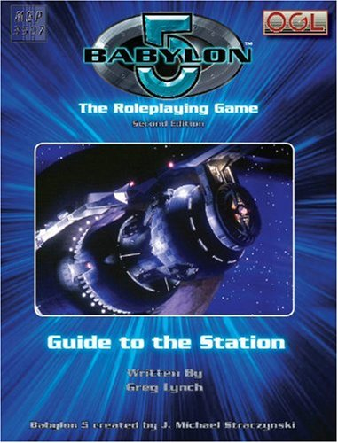 Station Guide (Babylon 5 (d20) (2nd Edition)): Lynch, Greg