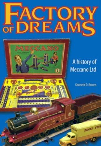 9781905472000: Factory of Dreams: A History of Meccano Ltd, 1901-1979