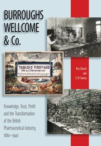 9781905472048: Burroughs Wellcome & Co.: Knowledge, Trust, Profit, and the Transformation of the British Pharmaceutical Industry, 1880-1940