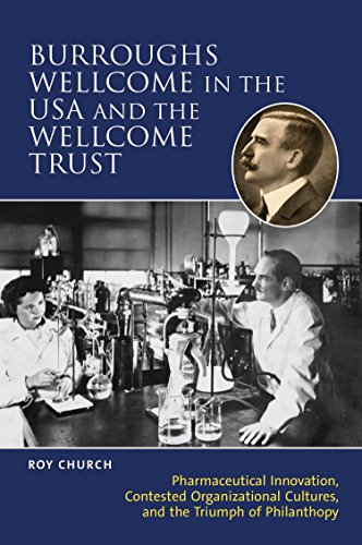 9781905472178: A History of Burroughs Wellcome Inc. and the Pharmaceutical Industry in the Twentieth Century