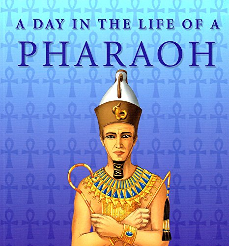 9781905473014: A day in the life of Pharaoh