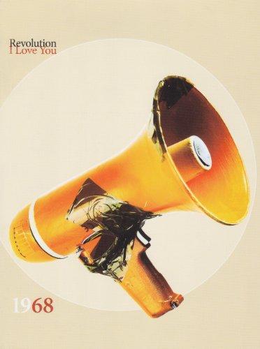 Revolution, I Love You: 1968 in Art,: Diefenbach, Katja, Erhardt,