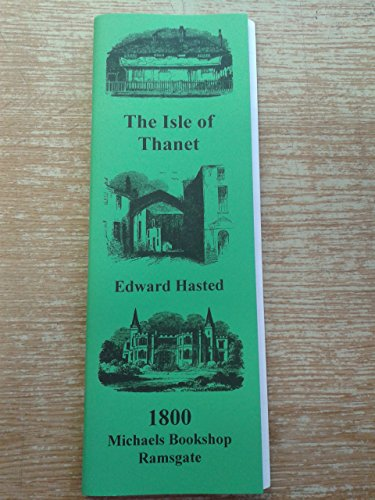 The Isle of Thanet (9781905477173) by Hastead, Edward