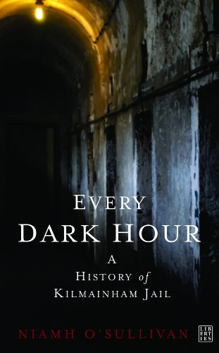 Every Dark Hour: A History of Kilmainham Jail (190548321X) by Niamh O'Sullivan