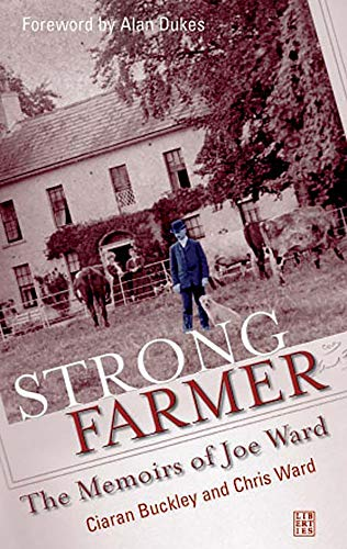 9781905483242: Strong Farmer: The Memiors of Joe Ward