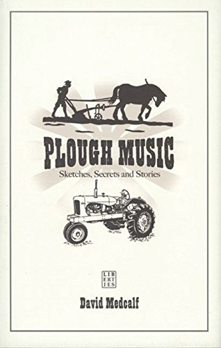 Plough Music: Sketches, Secrets and Stories: David Medcalf