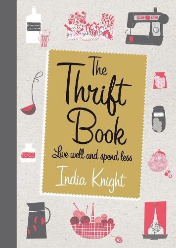 9781905490370: The Thrift Book: Live Well and Spend Less