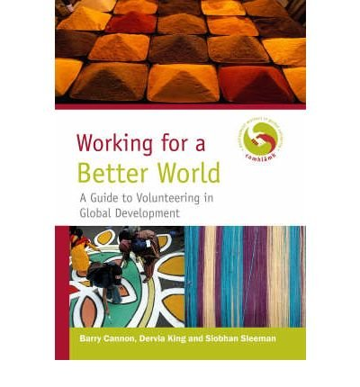COMHLAMH:WORKING FOR A BETTER WORLD P/B: Comhlamh (Association), Barry Cannon, Dervla King, ...