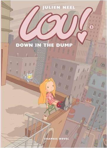 Lou! Down in the Dump: Neel, Julien