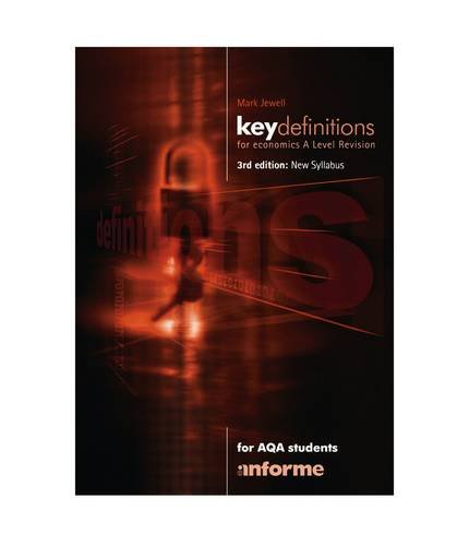 Key Definitions for Economics A Level Revision: For AQA Students: Jewell, Mark