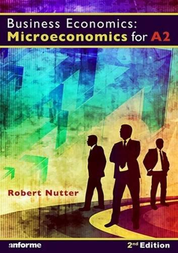 Business Economics: Microeconomics for A2: Nutter, Robert