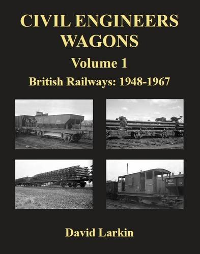 Ballast Wagons of the British Railways Era: A Pictorial Study of the 1948-1967 Period: Larkin, ...