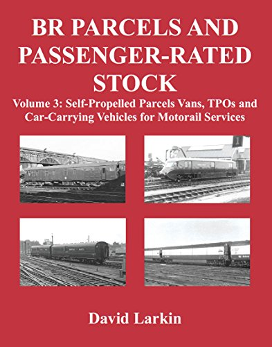 9781905505395: BR Parcels and Passenger-Rated Stock: Self-Propelled Parcels Vans, TPOs and Car-Carrying Vehicles for Motorail Services: 3