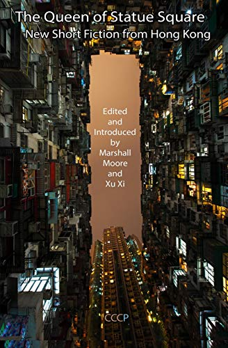 9781905510436: The Queen of Statue Square: New Short Fiction from Hong Kong