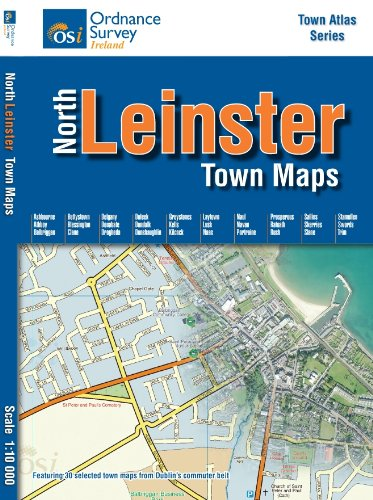 North Leinster Town Maps (Irish Maps, Atlases and Guides): Ordnance Survey Ireland