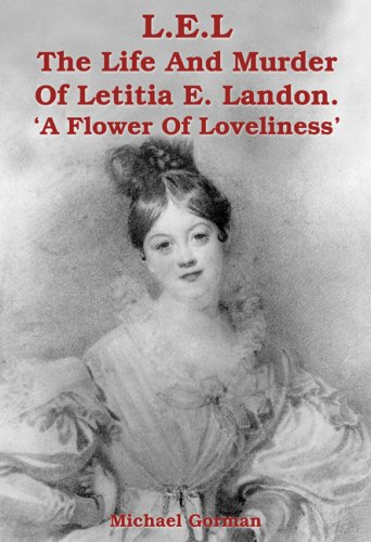 9781905513703: L.E.L - The Murder of Letitia E. Landon - A Flower of Loveliness