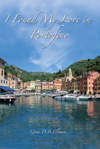I Found My Love In Portofino: Gina D B