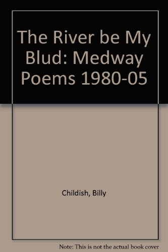 9781905522057: The River be My Blud: Medway Poems 1980-05