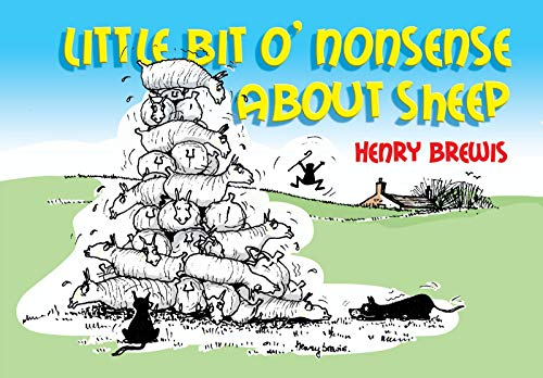 Little Bit O'nonsense About Sheep: Brewis, Henry