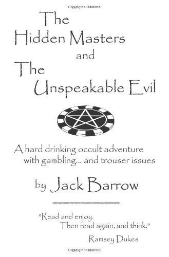 9781905524334: The Hidden Masters and the Unspeakable Evil. a Hard Drinking Occult Adventure with Gambling ... and Trouser Issues.