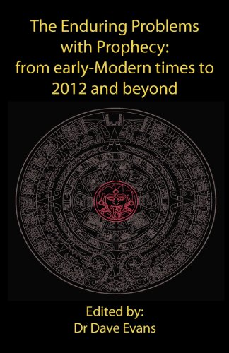 9781905524389: The Enduring Problems with Prophecy: from early-Modern times to 2012 and beyond