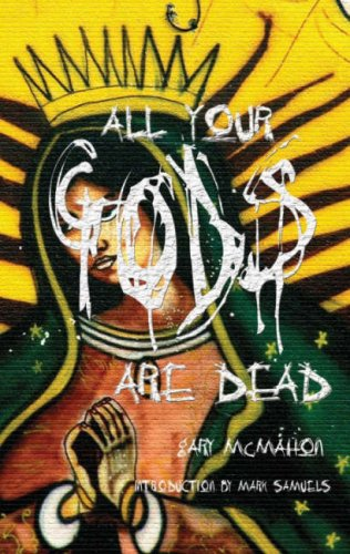 All Your Gods are Dead: Samuels, Mark, McMahon, Gary