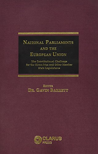 National Parliaments and the European Union: The Constitutional Challenge for the Oireachtas and ...