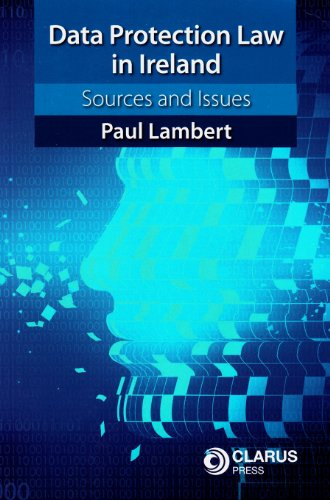Data Protection Law in Ireland: Sources and Issues: Lambert, Paul