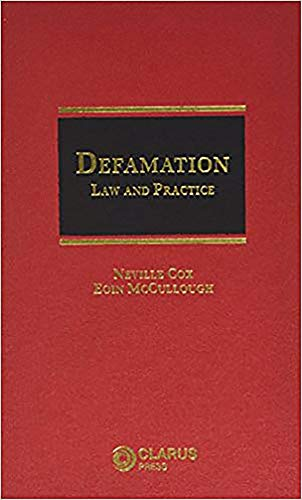 Defamation: Law and Practice: Cox, Neville, McCullough, Eoin