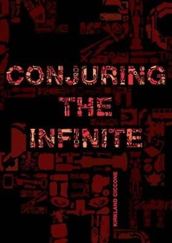Conjuring the Infinite: Ciccone, Kirkland