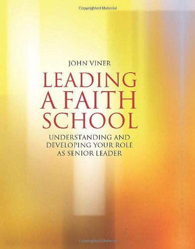 9781905538546: Leading a Faith School: Understanding and developing your role as senior leader