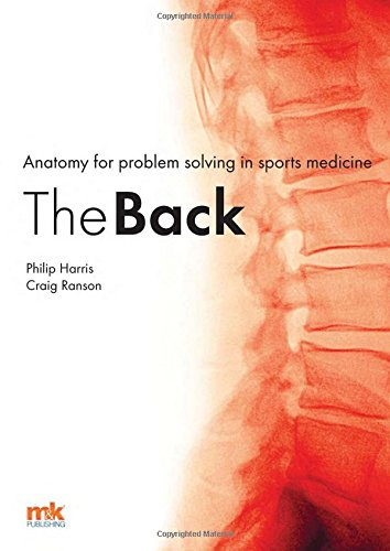 Anatomy for Problem Solving in Sports Medicine: The Back: Book 2: Harris, Phillip, Ranson, Dr. ...