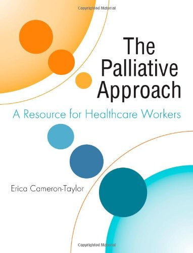 The Palliative Approach: A Resource for Healthcare: Erica Cameron-Taylor