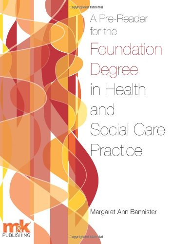 A Pre-Reader for the Foundation Degree in Health and Social Care Practice: Bannister, Margaret