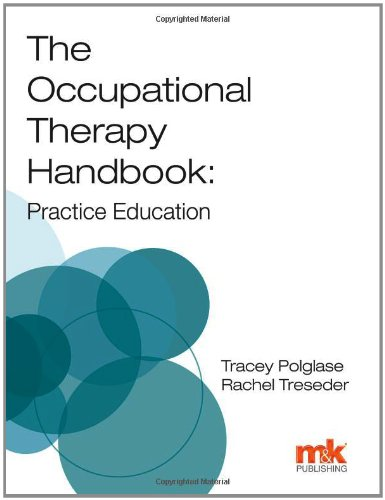 The Occupational Therapy Handbook: Practice Education: Polglase, Tracey; Treseder, Rachel