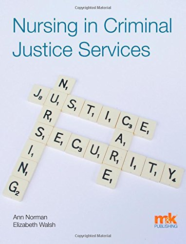 Nursing in Criminal Justice Services: Norman, Ann E., Walsh, Liz