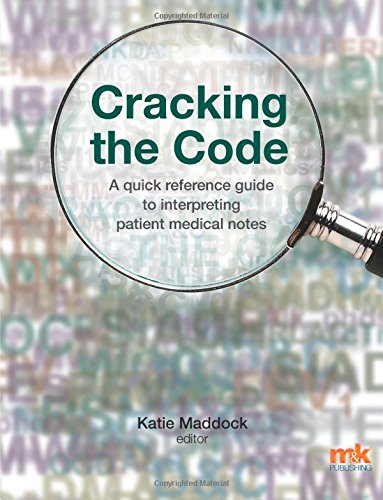 9781905539949: Cracking the Code: A Quick Reference Guide to Interpreting Patient Medical Notes